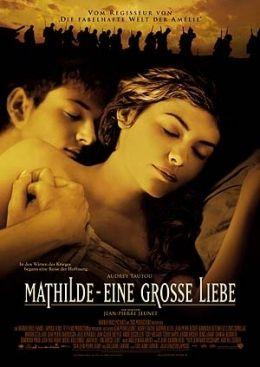 Mathilde - Eine grosse Liebe  2004 Warner Bros. Ent.
