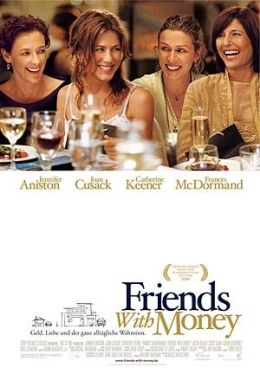 Friends with Money  2006 Sony Pictures Releasing GmbH