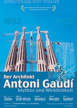 Der Architekt Antoni Gaudí Mythos und Wirklichkeit