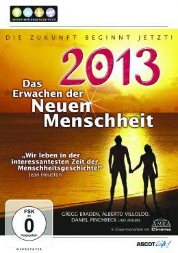 2013 - Das Erwachen der neuen Menschheit