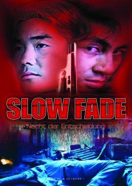 Slow Fade - Nacht der Entscheidung