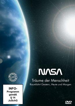 NASA - Träume der Menschheit: Raumfahrt gestern,...orgen