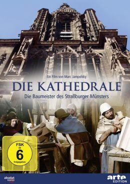 Die Kathedrale - Baumeister des Strassburger Münsters