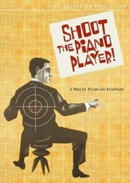 Schießen Sie auf den Pianisten