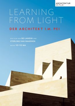 Learning from Light: Der Architekt I.M. Pei