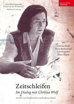 Zeitschleifen - Im Dialog mit Christa Wolf
