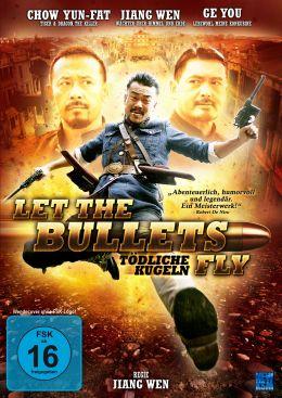 Let The Bullets Fly - Tödliche Kugeln