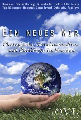Ein Neues Wir - Ökodörfer und ökologische...uropa