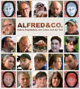 Alfred & Co. Kunst, Psychiatrie, das Leben und der Tod