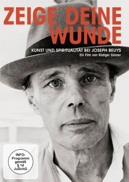 Zeige deine Wunde - Kunst und Spiritualität bei...Beuys