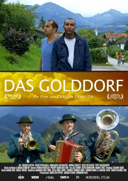 Das Golddorf - Flüchtlinge im Heimatidyll