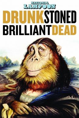 Drunk Stoned Brilliant Dead: The Story of the...mpoon
