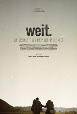 WEIT. Die Geschichte von einem Weg um die Welt