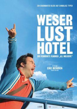 Weserlust Hotel   Der verrückte Filmdreh All inclusive