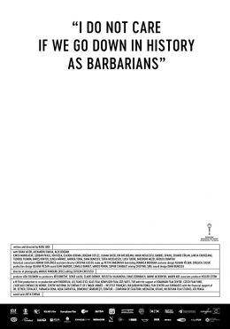 Mir ist es egal, wenn wir als Barbaren in die...gehen