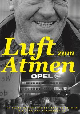 Luft zum Atmen - 40 Jahre Opposition bei Opel in Bochum