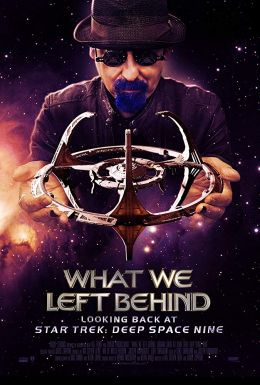 What We Left Behind: A Deeper Look At Star Trek: Deep...pace 9