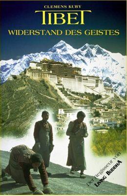 Tibet - Widerstand des Geistes