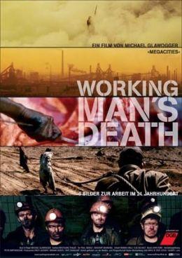 Workingman's Death - Bilder zur Arbeit im 21....iction
