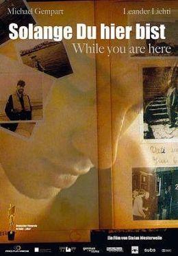 Solange du hier bist